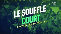 Brive - Montpellier : le souffle court : Canal Rugby Club