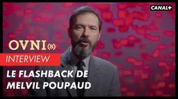 OVNI(s) Interview - Le flashback de Melvil Poupaud