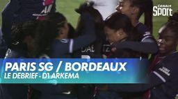 Les buts et le débrief de Paris / Bordeaux : D1 Arkema