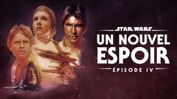 Star Wars : Un Nouvel Espoir (Épisode IV)