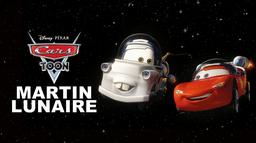 Cars Toon : Martin Lunaire