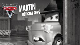 Cars Toon : Martin détective privé