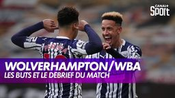 Wolverhampton / West Bromwich Albion : les buts et le débrief : Premier League, 19ème journée