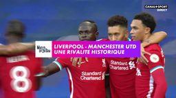 Liverpool - Manchester United : Une rivalité historique : Premier League