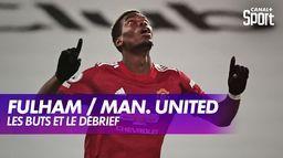 Les buts et le débrief de Fulham / Manchester United : Premier League