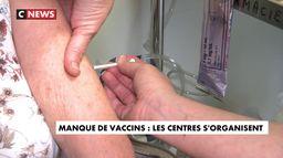 Manque de vaccins : les centres s'organisent