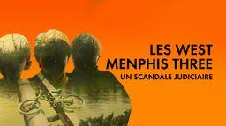 Les West Menphis Three : un scandale judiciaire
