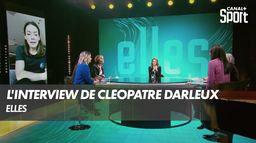 L'interview de Cléopatre Darleux : ELLES