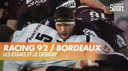 Les essais et le débrief de Racing 92 / Bordeaux Bègles : Top 14