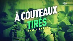 À couteaux tirés : le résumé de Pau / Brive : Canal Rugby Club