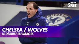 Le débrief de Chelsea / Wolverhampton : Premier League