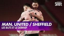 Les buts et le débrief de Manchester United / Sheffield : Premier League