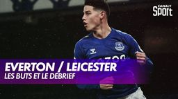 Les buts et le débrief de Everton / Leicester : Premier League