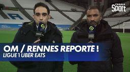 Marseille / Rennes reporté ! : Ligue 1 Uber Eats
