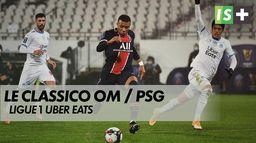 Le Classico OM / PSG : Ligue 1 Uber Eats