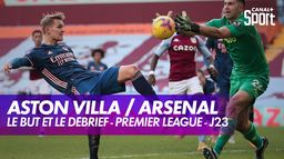 Le but et le débrief d'Aston Villa / Arsenal : Premier League