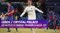 Les buts et le débrief de Leeds / Crystal Palace : Late Football Club