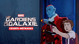 Les Gardiens de la Galaxie (Courts-Métrages)