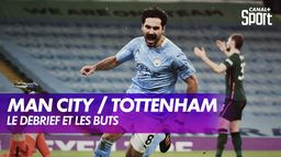 Le débrief de Manchester City / Tottenham : Premier League - 24ème journée
