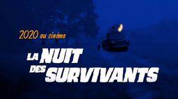 2020 au cinéma - La nuit des survivants