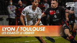 Les essais et le débrief de Lyon / Toulouse : TOP 14