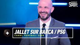 Barcelone / Paris : un statut assumé ? : Canal Football Club