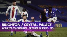 Les buts et le débrief de Brighton / Crystal Palace - Premier League J25 : Late Football Club