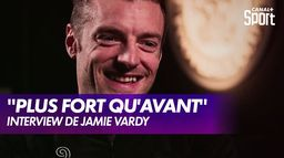 "Jamie Vardy : ""On est plus fort que l'an dernier"" - Interview : Premier League"