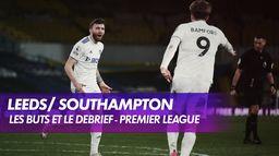 Les buts et le debrief de Leeds / Southampton - Premier League : Premier League