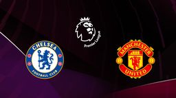 Chelsea / Manchester United