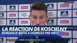 La réaction de Laurent Koscielny après Bordeaux/Metz : Ligue 1 Uber Eats, 27ème journée