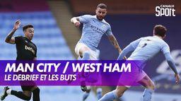 Le débrief de Manchester City / West Ham : Premier League - 26ème journée