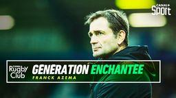 Franck Azéma : Génération enchantée : Canal Rugby Club
