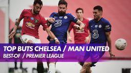 Le top buts des chocs Chelsea / Manchester United : Premier League