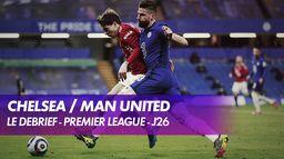 Le débrief de Chelsea / Manchester United - Premier League (J26) : Premier League