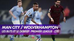 Les buts et le débrief de Manchester City / Wolverhampton - Premier League : Late Football Club