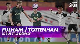 Le but et le débrief de Fulham / Tottenham : Premier League