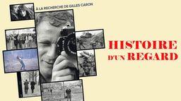 Histoire d'un regard : à la recherche de Gilles Caron