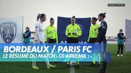 Le résumé du match Bordeaux / Paris FC - D1 Arkema : D1 Arkema