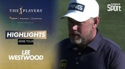 Highlights Lee Westwood : The Players - 4ème tour