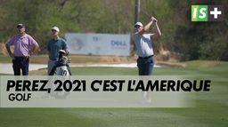 Victor Perez, 2021 c'est l'Amérique : Golf