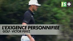 Victor Perez, l'exigence personnifiée : Golf