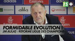 """JM Aulas : """"Formidable évolution"""" : Réforme Ligue des Champions"""