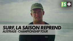 3 mois après, la saison reprend en Australie : Surf - Championship Tour