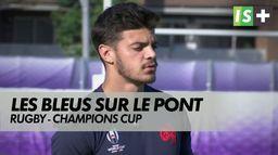 Les internationaux encore sur le pont : Rugby - Champions Cup