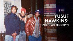 Yusuf Hawkins : tempête sur Brooklyn