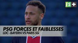Paris, forces et faiblesses : LDC : Bayern Paris SG J-1