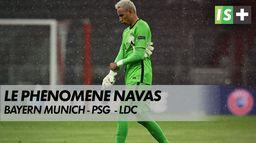 Le phénomène Navas - Bayern Munich / PSG - Ligue des Champions : Ligue des champions