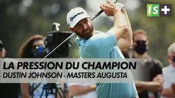 Dustin Johnson, un champion sous pression - Masters Augusta : Masters