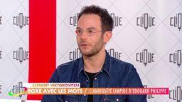 Clément Viktorovitch : L'ambiguïté d'Édouard Philippe